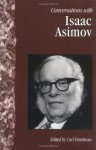 Conversations with Isaac Asimov (Literary Conversations Series) - Carl Freedman