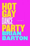 Hot Gay Dance Party - Brian Barton
