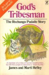 God's Tribesman: The Rochunga Pudaite Story - James C. Hefley, Marti Hefley