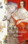 The Weaker Vessel: Women's Lot in Seventeenth-Century England - Antonia Fraser