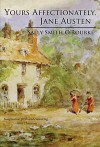 Yours Affectionately, Jane Austen - Sally Smith O'Rourke