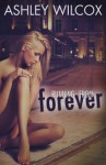 Running From Forever (The Forever Series) - Ashley Wilcox, Wise Owl Editing, Erin Roth