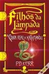 A Cobra Real de Kathmandu (Os Filhos da Lâmpada #3) - P.B. Kerr, Fernando Ferreira Alves