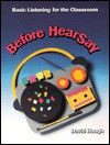 Before Hearsay: Basic Listening for the Classroom - David Hough