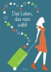 Das Leben, das man wählt (German Edition) - Sandra McKee