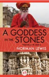 A Goddess in the Stones: Travels in India - Norman Lewis
