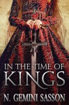 In the Time of Kings - N. Gemini Sasson
