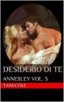 Desiderio di te: ANNESLEY VOL. 3 - TANIA FILI'