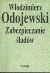 Zabezpieczanie śladów - Włodzimierz Odojewski