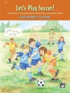 Let's Play Soccer! - Carol Matz