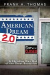 American Dream 2.0: A Christian Way Out of the Great Recession - Frank A. Thomas