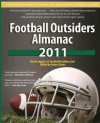Football Outsiders Almanac 2011: The Essential Guide to the 2011 NFL and College Football Seasons - Ben Alamar, Bill Barnwell, Bill Connelly, Doug Farrar, Brian Fremeau, David Gardner, Tom Gower, Ned Macey, Sean McCormick, Rivers McCown, Brian McIntyre, Ben Muth, Mike Tanier, Danny Tuccitto, Vince Verhei, Robert Weintraub