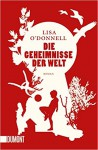 Die Geheimnisse der Welt: Roman (Taschenbücher) - Lisa O'Donnell, Stefanie Jacobs