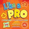 Like A Pro: 101 Simple Ways to Do Really Important Stuff - Helaine Becker, Claudia Davila