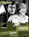 Fausto - Cássio Starling Carlos, Johann Wolfgang von Goethe, Eduardo Simões, Pedro Maciel Guimarães, Tatiana Monassa