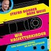 Wir Kassettenkinder: Eine Liebeserklärung an die Achtziger - Stefan Bonner, Anne Weiss, Christoph Maria Herbst, audio media verlag