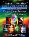 Chakra Divination Cards & Charts Activity Book - Melissa Alvarez