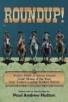 Roundup!: Western Writers of America Present Great Stories of the West from Today's Leading Western Writers - Paul Andrew Hutton