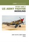 WWII US Army Fighter Modeling Masterclass (Osprey Modeling Masterclass) - Jerry Scutts, Brett Green