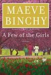 A Few of the Girls: Stories - Maeve Binchy