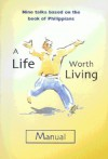 A Life Worth Living Guest Manual: Study Manual - Nicky Gumbel