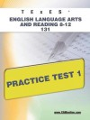 TExES English Language Arts and Reading 8-12 131 Practice Test 1 - Sharon Wynne