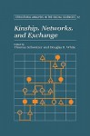 Kinship, Networks, and Exchange - Thomas Schweizer
