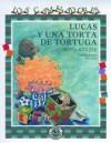 Lucas y Una Torta de Tortuga (Los caminadores) - Silvia Schujer