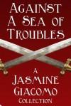 Against a Sea of Troubles - Jasmine Giacomo