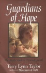 Guardians of Hope: The Angels' Guide to Personal Growth - Terry Lynn Taylor