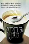 Spiritual Java - Bill Johnson, Kris Vallotton, Kevin Dedmon, Beni Johnson, Danny Silk, Banning Liebscher