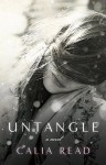 Untangle: A Novel - Calia Read