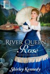 River Queen Rose (In Old California) - Shirley Kennedy