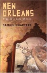 New Orleans: Playing a Jazz Chorus - Samuel Charters
