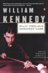 Billy Phelan's Greatest Game - William Kennedy