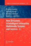 New Directions in Intelligent Interactive Multimedia Systems and Services - 2 - Ernesto Damiani, Jechang Jeong