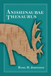 Anishinaubae Thesaurus - Basil H. Johnston