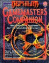 Nephilim Gamemaster's Companion - Shannon Appelcline, Kenneth Hite, Ross A. Isaacs, Eric Rowe, Sam Shirley, Greg Stafford, Ian Young, Adrian Czajkowski