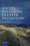 Social Relations in Later Prehistory: Wessex in the First Millennium BC - Niall Sharples