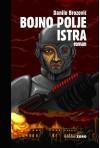 Bojno polje Istra - Danilo Brozović