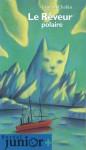 Le Rêveur Polaire - Laurent Chabin