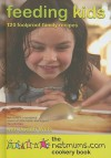 Feeding Kids: 120 Foolproof Family Recipes. The Netmums Cookery Book - Netmums, Judith Wills, Judith Wells