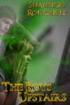 The Boys Upstairs - Shannon Rouchelle