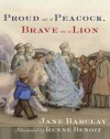 Proud as a Peacock, Brave as a Lion - Jane Barclay, Renné Benoit