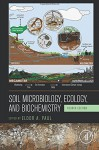 Soil Microbiology, Ecology and Biochemistry, Fourth Edition - Eldor A. Paul