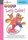 More Let's Color! (Kumon First Steps Workbooks) - Shinobu Akaishi, Eno Sarris