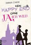 """Kein Happy End ohne """"Ja, ich will!"""" - Emma Chase, Heide Franck"""