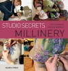 Studio Secrets: Millinery - Estelle Ramousse, Fabienne Gambrelle