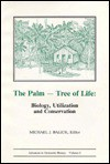 The Palm-Tree of Life: Biology, Utilization and Conservation (Advances in Economic Botany Vol. 6) - Michael J. Balick