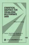 Statistical Graphics for Visualizing Multivariate Data, Volume 120 - William G. Jacoby, Michael Lewis-Beck